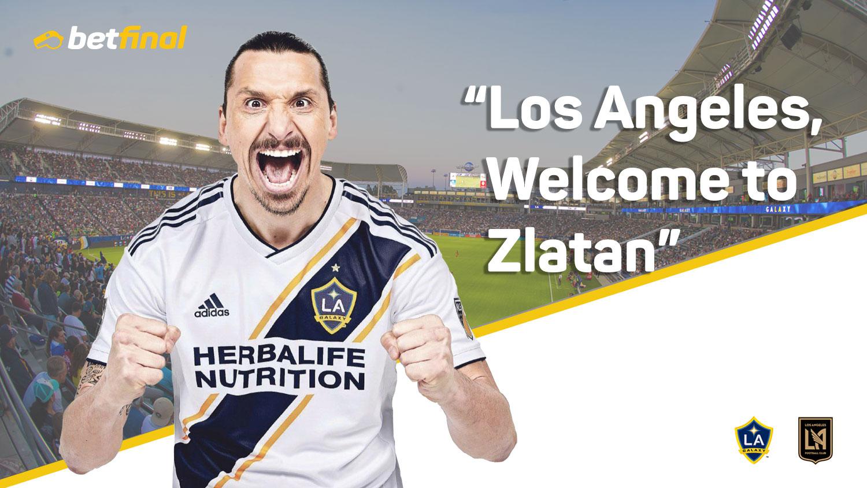 LA Galaxy Vs LAFC –  Los Angeles, Welcome to Zlatan.