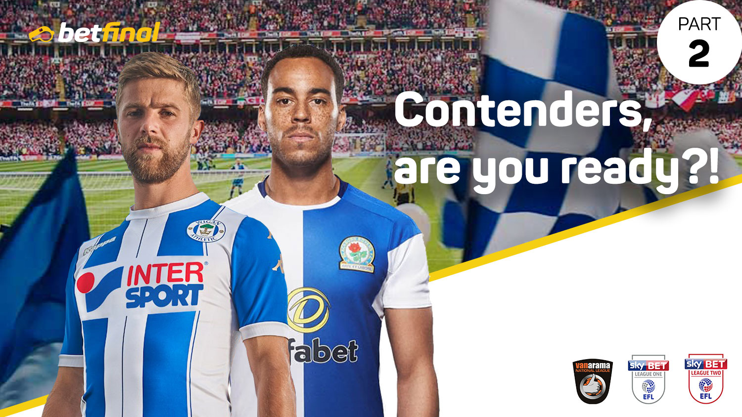 Premier League and Football League Relegation, Promotion and Play-offs: Contenders, Are You Ready? Part Two