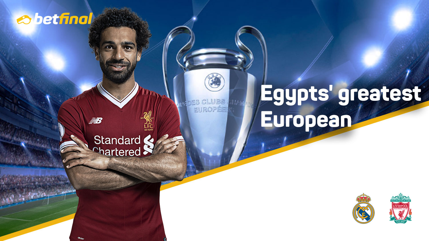 Egypts' greatest European – Liverpool Vs Real Madrid, Olimpiyskiy Stadium, Kiev. UEFA Champions League Final. 8.45pm Saturday, May 26th.